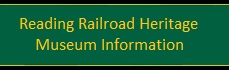 Reading Railroad Heritage Museum Information
